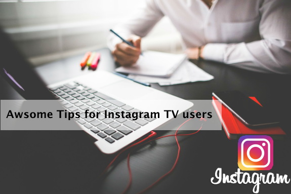 8 Awesome tips for Instagram TV users!