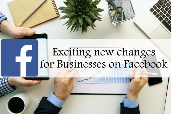 Exciting new changes for Business on Facebook