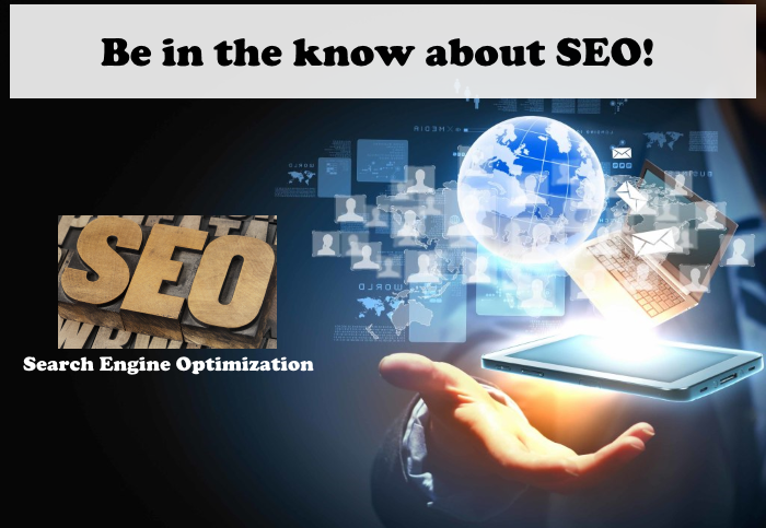 Be in the know about SEO – it's the way to go!