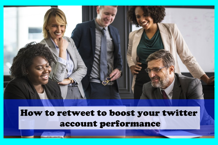 How to retweet to boost your twitter account performance