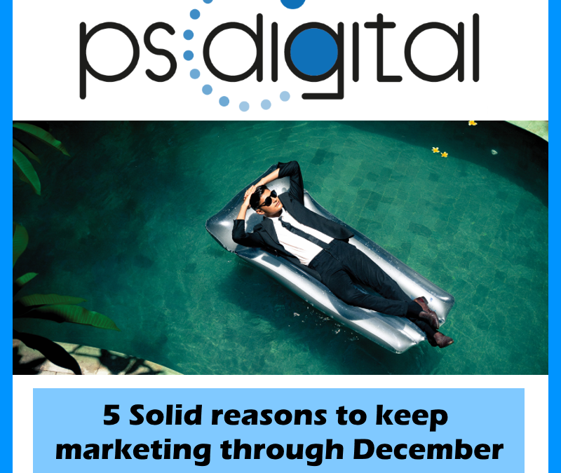 5 Solid reasons to keep marketing through December
