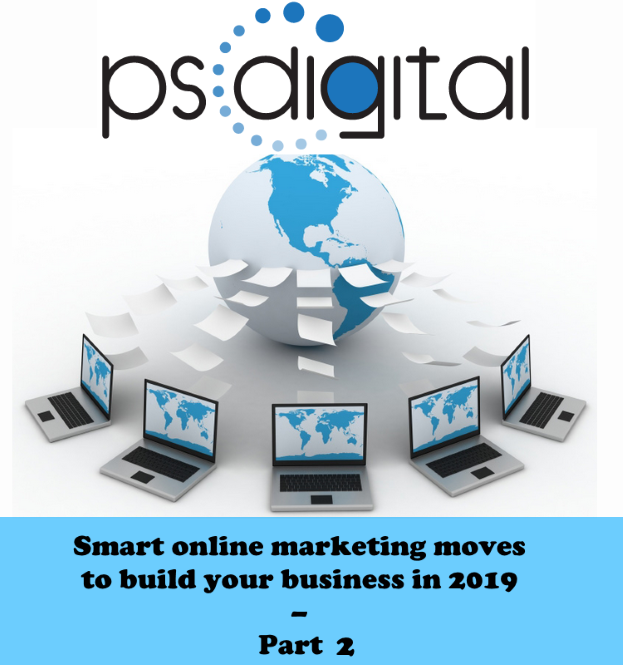 Smart online marketing moves to build your business in 2019 – part 2