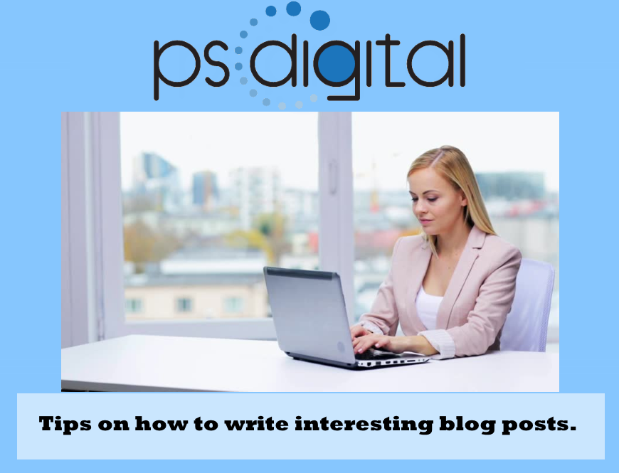 Tips on how to write interesting blog posts