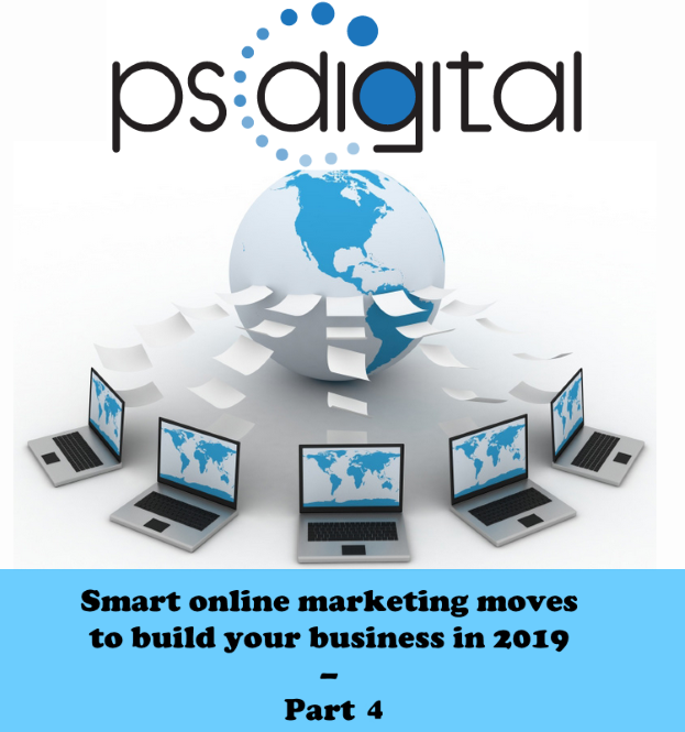 Smart online marketing moves to build your business in 2019 – part 4