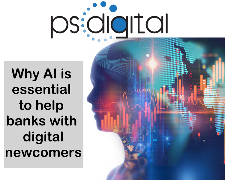 Why AI is essential to help banks with digital newcomers